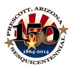 Prescott, Arizona Sesquicentennial - Happy 150th Birthday, Prescott! 1864-2014